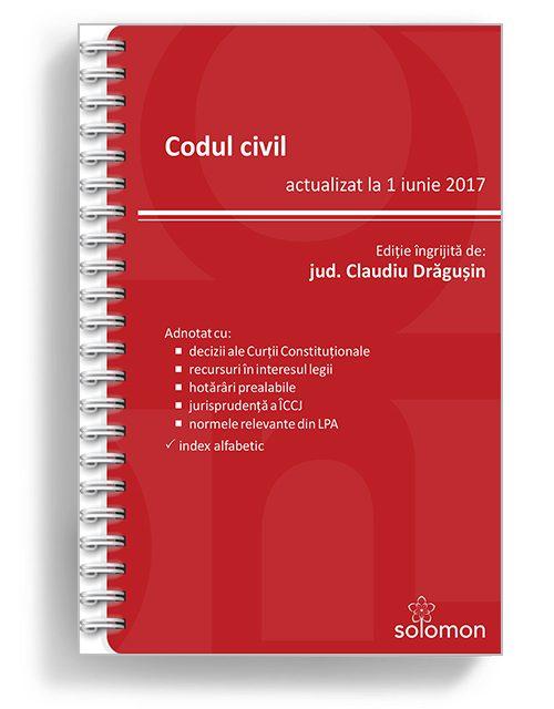 Codul civil actualizat la 1 iunie 2017 - Editura Solomon