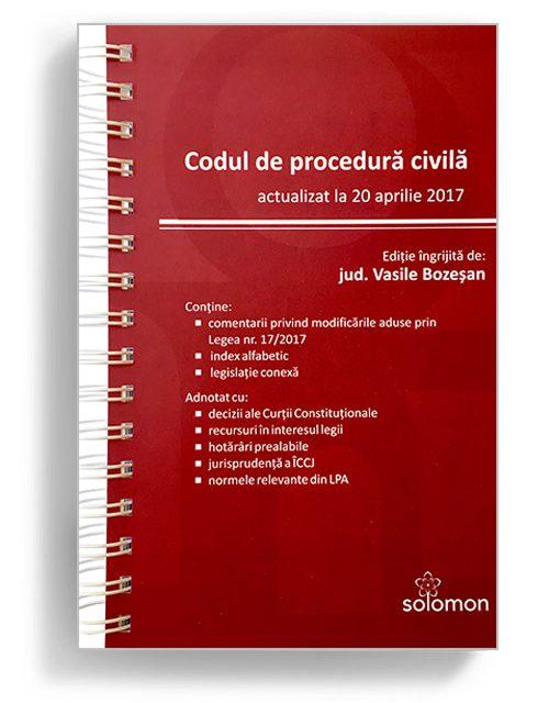 Codul de procedura civila , aprilie 2017 - Editura Solomon