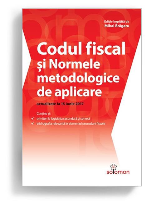 Codul fiscal şi Normele metodologice de aplicare