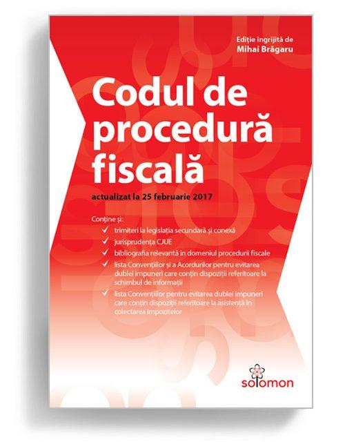 Codul de procedura fiscala, februarie 2017 - Editura Solomon