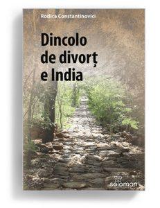 Dincolo de divort e India, Rodica Constantinovici - Editura Solomon