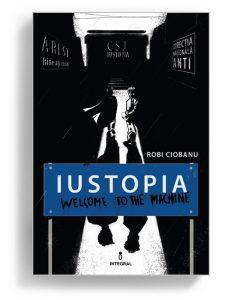 Iustopia, Robi Ciobanu - Editura Solomon