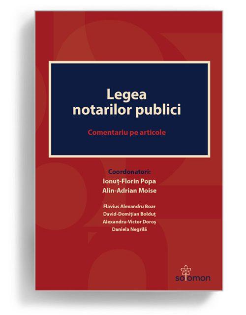 Legea notarilor publici, comentariu pe articole - Editura Solomon