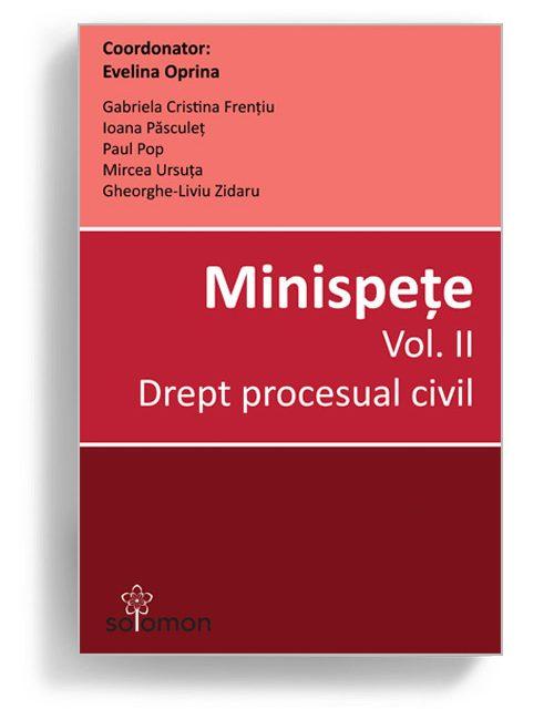 Minispete - volumul 2 - Drept procesual civil - Editura Solomon