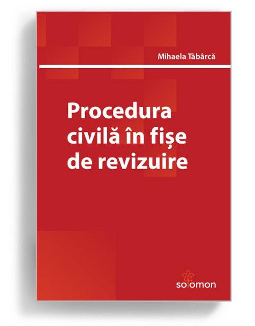 Procedura civila in fise de revizuire - Editura Solomon