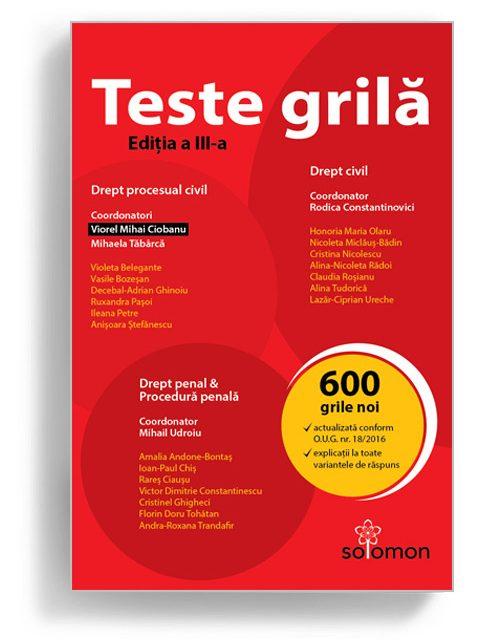 Teste grila - Drept civil, Drept procesual civil - Editia a 3-a - Editura Solomon