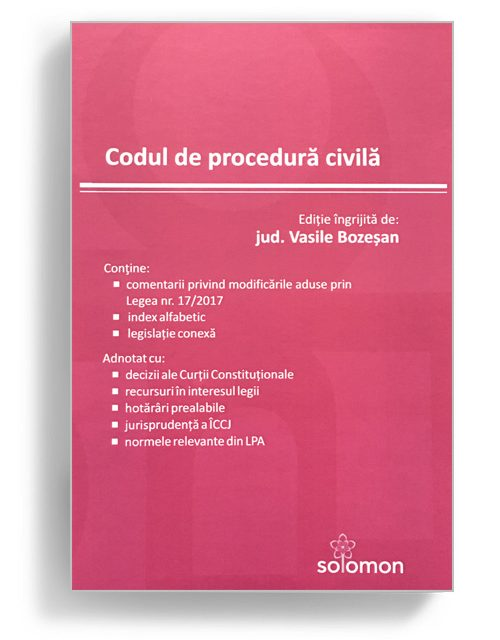 Codul de procedura civila - editura Solomon