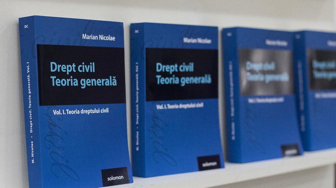 Lansare Drept Civil. Teoria Generala, Marian Nicolae - Editura Solomon