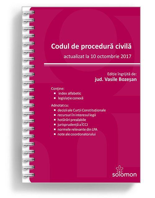 Codul de procedura civila actualizat la 10 octombrie 2017 - Editura Solomon