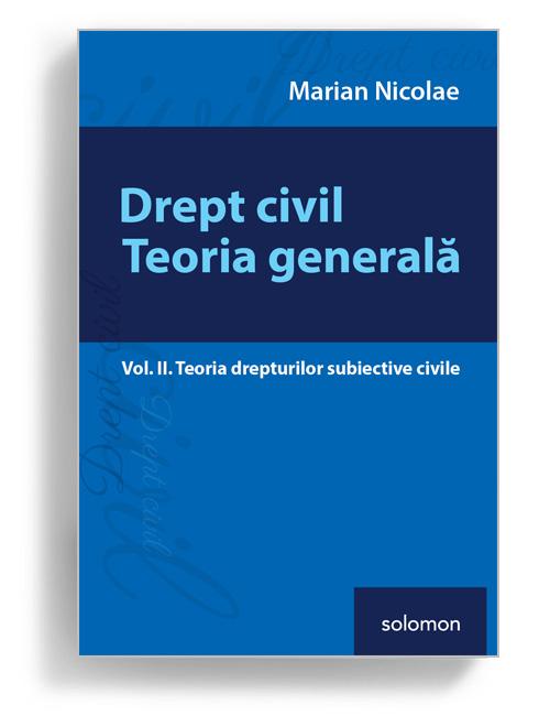 Marian Nicolae, Drept Civil Teoria Generala - vol 2 - Editura Solomon