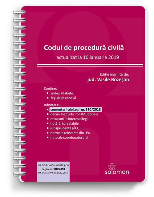 Codul de procedura civila actualizat 10 ianuarie 2019
