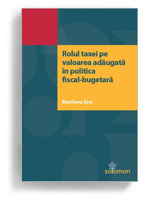Rolul taxei pe valoarea adăugată în politica fiscal-bugetară