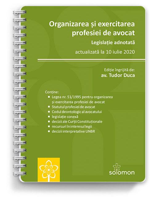 Organizarea și exercitarea profesiei de avocat. Legislație adnotată – actualizată la 10 iulie 2020