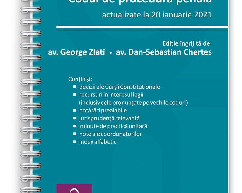 Codul penal și Codul de procedură penală – actualizate la 20 ianuarie 2021